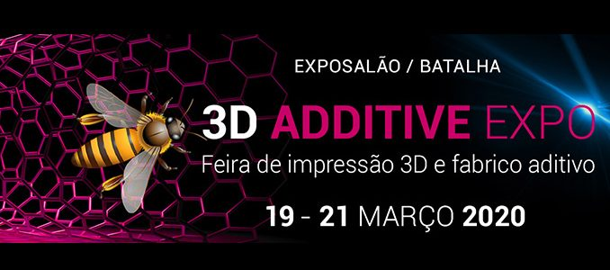 EXPOSALÃO: 3D ADDITIVE EXPO – Feira de Impressão 3D e Fabrico Aditivo