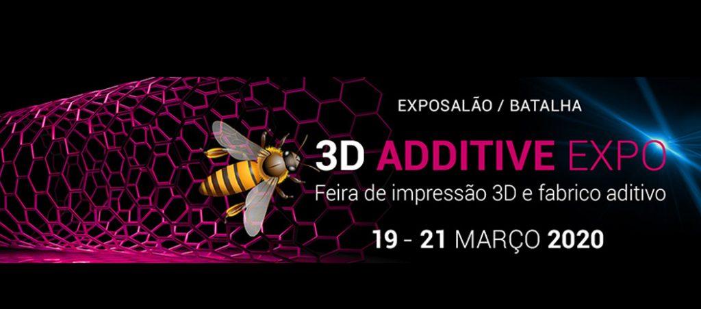 3D ADDITIVE EXPO: Feira de Impressão 3D e Fabrico Aditivo