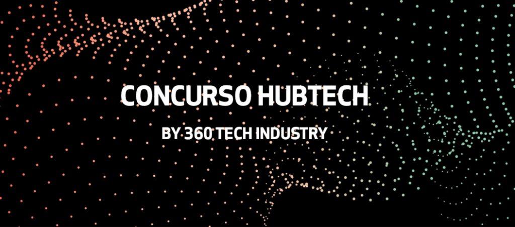 360 Tech Industry abre concurso HUBTEC