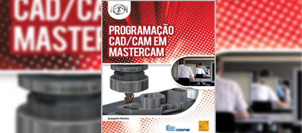 Programação CAD/CAM em Mastercam de Joaquim Rocha