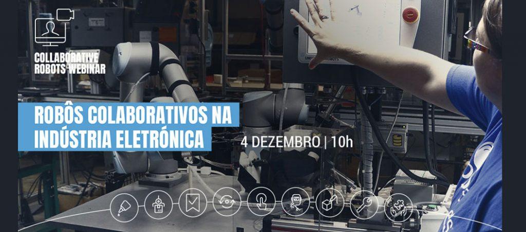 """Webinar """"Robots Colaborativos na indústria eletrónica"""""""